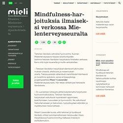 Mindfulness-harjoituksia ilmaiseksi verkossa Mielenterveysseuralta