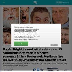 """Kauko Röyhkä sanoi, ettei mies saa enää sanoa mielipiteitään ja aiheutti somemyräkän – Professori: Media on itse luonut """"miesjurnutusta"""" korostavan ilmiön - Nyt.fi"""