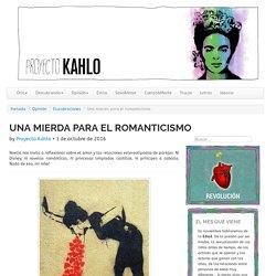 Una mierda para el romanticismo - Proyecto Kahlo