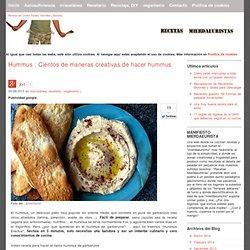 Recetas mierdaeuristas » Blog Archive Hummus : Cientos de maneras creativas de hacer hummus