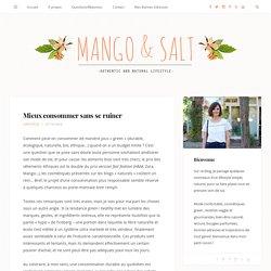 Mieux consommer sans se ruiner - Mango and Salt