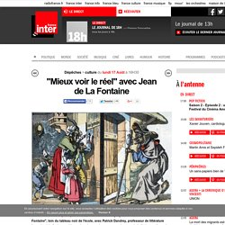 """""""Mieux voir le réel"""" avec Jean de La Fontaine"""