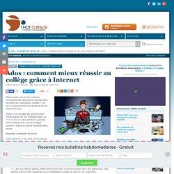 Ados : comment mieux réussir au collège grâce à Internet