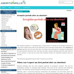 Irregular Periods after four weeks of an Abortion and the reasonThe Abortion Pills Mifepristone And Misoprostol