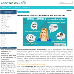 Avoid Invasive Pregnancy Termination with Abortion Pills