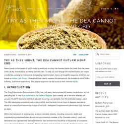 Try as They Might, the DEA Cannot Outlaw Hemp Based CBD