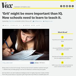 'Grit' might be more important than IQ. Now schools need to learn to teach it.