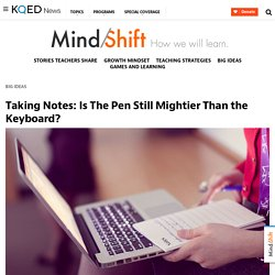 Taking Notes: Is The Pen Still Mightier Than the Keyboard?