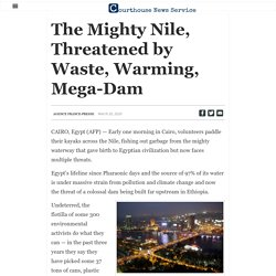The Mighty Nile, Threatened by Waste, Warming, Mega-Dam