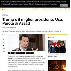 Trump è il miglior presidente Usa. Parola di Assad