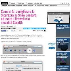 Come si fa: a migliorare la Sicurezza su Snow Leopard, ad usare il firewall e la modalità Stealth