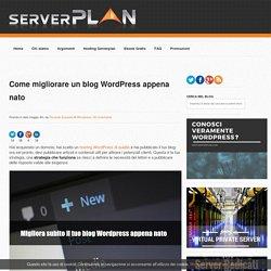Come migliorare un blog Wordpress appena nato