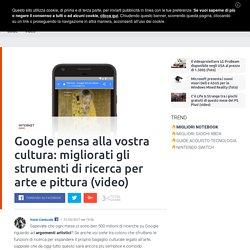 Google pensa alla cultura: migliorati gli strumenti di ricerca per arte e pittura