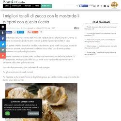 La ricetta migliore: tortelli mantovani di zucca, mostarda e amaretti