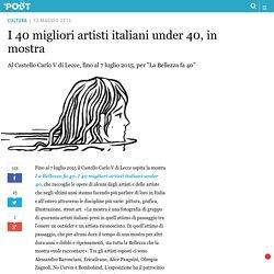 I 40 migliori artisti italiani under 40, in mostra