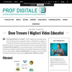 Dove trovare i migliori video educativi - Prof Digitale