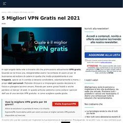 Migliori VPN gratis: ci sono davvero o sono una truffa?