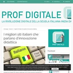 I migliori siti italiani che parlano d'innovazione didatticaProf Digitale