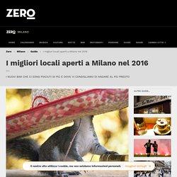 I migliori locali aperti a Milano nel 2016