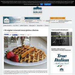 I 10 migliori ristoranti senza glutine a Berlino - Berlino Magazine
