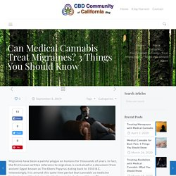 Can Medical Cannabis Treat Migraines? 3 Things You Should Know - CBD Community of California