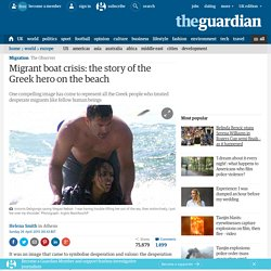 Migrant boat crisis: the story of the Greek hero on the beach
