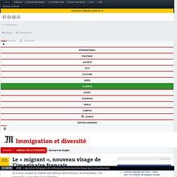 Le «migrant», nouveau visage de l'imaginaire français