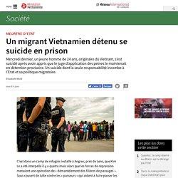 Un migrant Vietnamien détenu se suicide en prison
