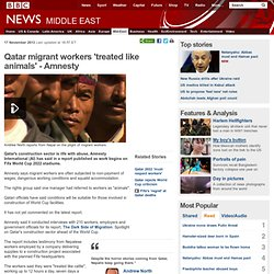 Qatar migrant workers 'treated like animals' - Amnesty