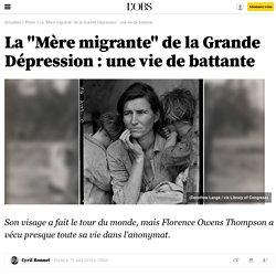 "La ""Mère migrante"" de la Grande Dépression : une vie de battante - 15 août 2016"