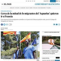 Cerca de la mitad de lo migrantes del 'Aquarius' quieren ir a Francia -El País - 18-06-2018