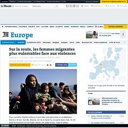 Sur la route, les femmes migrantes plus vulnérables face aux violences