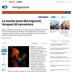 La mente muta dei migranti, incapaci di raccontare