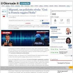 """Migranti, un poliziotto rivela: """"Così la Francia raggira l'Italia"""""""