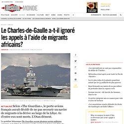 Le Charles-de-Gaulle a-t-il ignoré les appels à l'aide de migrants africains?