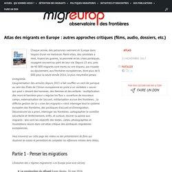 Atlas des migrants en Europe : autres approches critiques (films, audio, dossiers, etc.)