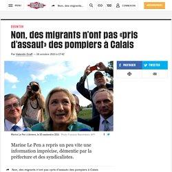 Non, des migrants n'ont pas «pris d'assaut» des pompiers à Calais