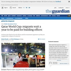 Qatar World Cup: migrants wait a year to be paid for building offices