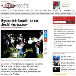 Migrants de la Chapelle : un seul objectif, «les évacuer»