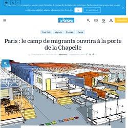 Paris : le camp de migrants ouvrira à la porte de la Chapelle - Le Parisien