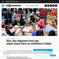 Non, des migrants n'ont pas pique-niqué dans un cimetière à Calais