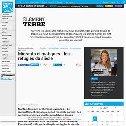 Migrants climatiques : les réfugiés du siècle