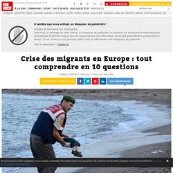 Crise des migrants en Europe : tout comprendre en 10 questions