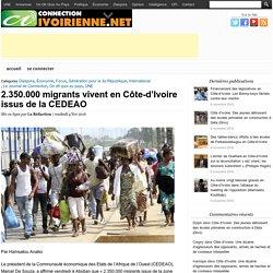 2.350.000 migrants vivent en Côte-d'Ivoire issus de la CEDEAO