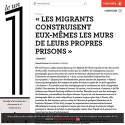 «Les migrants construisent eux-mêmes les murs de leurs propres prisons»