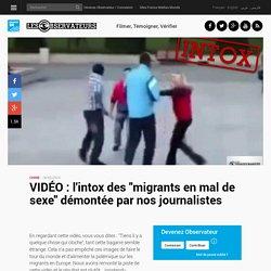"""VIDÉO : l'intox des """"migrants en mal de sexe"""" démontée par nos journalistes"""