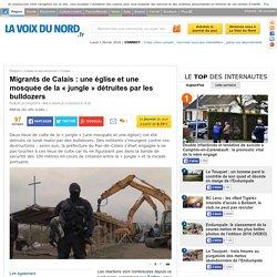 Migrants de Calais : une église et une mosquée de la « jungle » détruites par les bulldozers