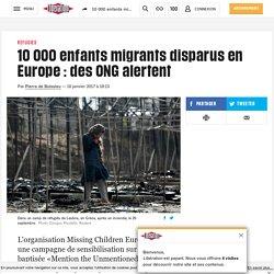 10000enfants migrants disparus en Europe: des ONG alertent