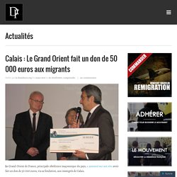 Calais : Le Grand Orient fait un don de 50 000 euros aux migrants