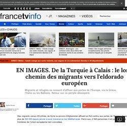 En images. De la Turquie à Calais : le long chemin des migrants vers l'eldorado européen. France TV Info.